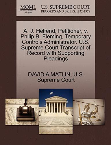 A. J. Helfend, Petitioner, v. Philip B. Fleming, Temporary Controls Administrator. U.S. Supreme ...