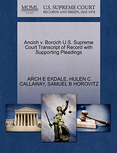 Ancich v. Borcich U.S. Supreme Court Transcript of Record with Supporting Pleadings: SAMUEL B ...