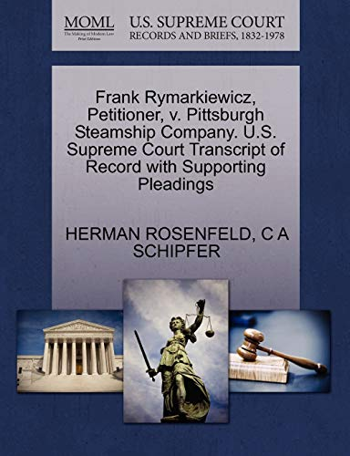 Frank Rymarkiewicz, Petitioner, v. Pittsburgh Steamship Company. U.S. Supreme Court Transcript of ...