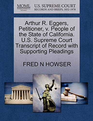 Arthur R. Eggers, Petitioner, v. People of the State of California. U.S. Supreme Court Transcript ...