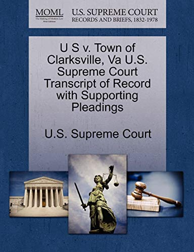 U S v. Town of Clarksville, Va U.S. Supreme Court Transcript of Record with Supporting Pleadings