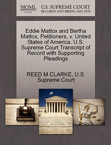 Eddie Mattox and Bertha Mattox, Petitioners, v. United States of America. U.S. Supreme Court ...