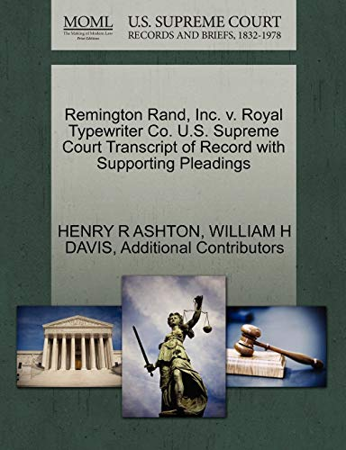 9781270363293: Remington Rand, Inc. v. Royal Typewriter Co. U.S. Supreme Court Transcript of Record with Supporting Pleadings