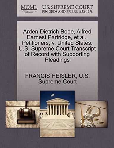 Arden Dietrich Bode, Alfred Earnest Partridge, et al., Petitioners, v. United States. U.S. Supreme ...