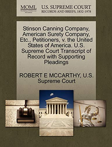 Stinson Canning Company, American Surety Company, Etc., Petitioners, v. the United States of ...