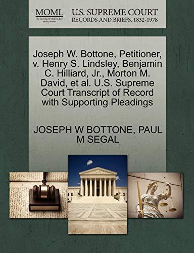 Joseph W. Bottone, Petitioner, v. Henry S. Lindsley, Benjamin C. Hilliard, Jr., Morton M. David, et...