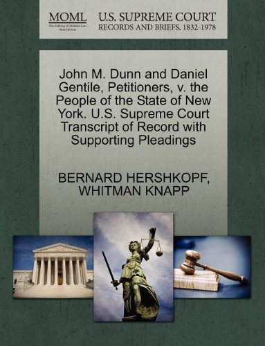 John M. Dunn and Daniel Gentile, Petitioners, v. the People of the State of New York. U.S. Supreme ...