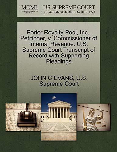 Porter Royalty Pool, Inc., Petitioner, v. Commissioner of Internal Revenue. U.S. Supreme Court ...