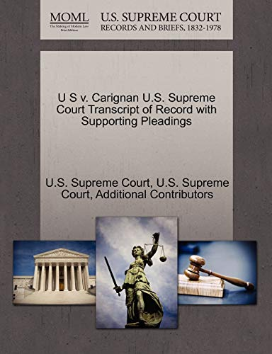 9781270371342: U S v. Carignan U.S. Supreme Court Transcript of Record with Supporting Pleadings