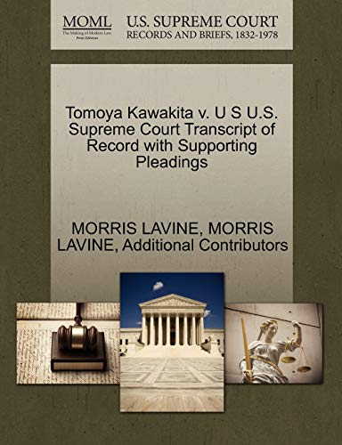 9781270372103: Tomoya Kawakita v. U S U.S. Supreme Court Transcript of Record with Supporting Pleadings