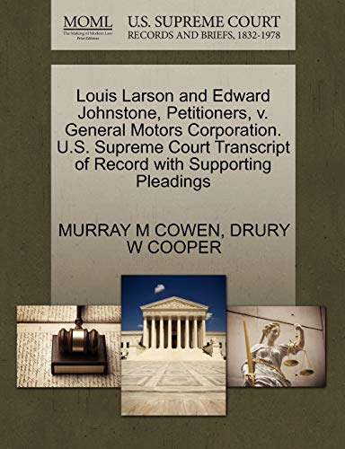 Louis Larson and Edward Johnstone, Petitioners, v. General Motors Corporation. U.S. Supreme Court ...