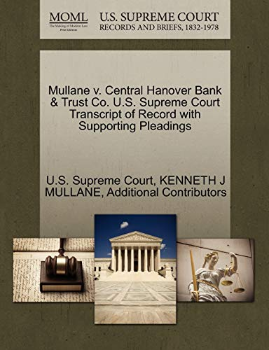 9781270373407: Mullane v. Central Hanover Bank & Trust Co. U.S. Supreme Court Transcript of Record with Supporting Pleadings