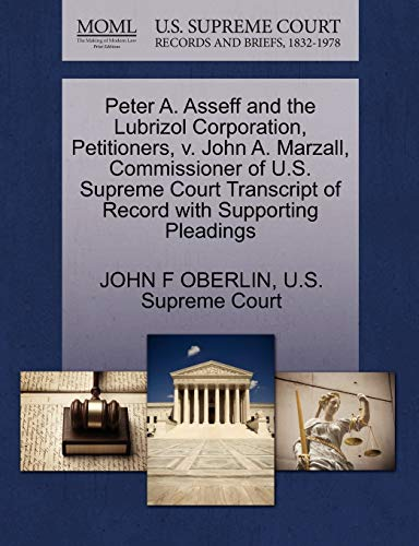 9781270374602: Peter A. Asseff and the Lubrizol Corporation, Petitioners, v. John A. Marzall, Commissioner of U.S. Supreme Court Transcript of Record with Supporting Pleadings