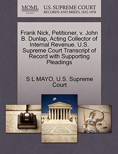 Frank Nick, Petitioner, v. John B. Dunlap, Acting Collector of Internal Revenue. U.S. Supreme Court...