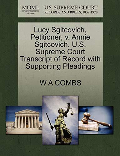 Lucy Sgitcovich, Petitioner, v. Annie Sgitcovich. U.S. Supreme Court Transcript of Record with ...