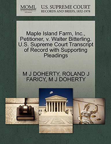 Maple Island Farm, Inc., Petitioner, v. Walter Bitterling. U.S. Supreme Court Transcript of Record ...