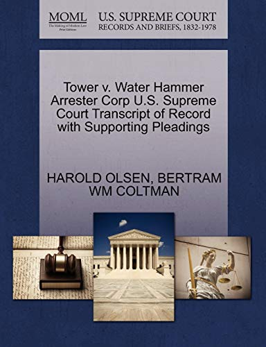 Tower v. Water Hammer Arrester Corp U.S. Supreme Court Transcript of Record with Supporting ...