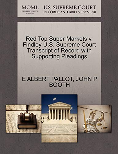 Red Top Super Markets v. Findley U.S. Supreme Court Transcript of Record with Supporting Pleadings:...