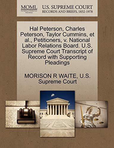 Hal Peterson, Charles Peterson, Taylor Cummins, et al., Petitioners, v. National Labor Relations ...