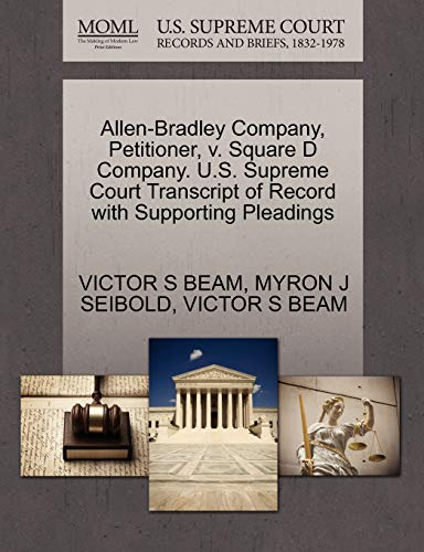 9781270384656: Allen-Bradley Company, Petitioner, V. Square D Company. U.S. Supreme Court Transcript of Record with Supporting Pleadings