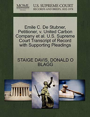 9781270385660: Emile C. De Stubner, Petitioner, v. United Carbon Company et al. U.S. Supreme Court Transcript of Record with Supporting Pleadings