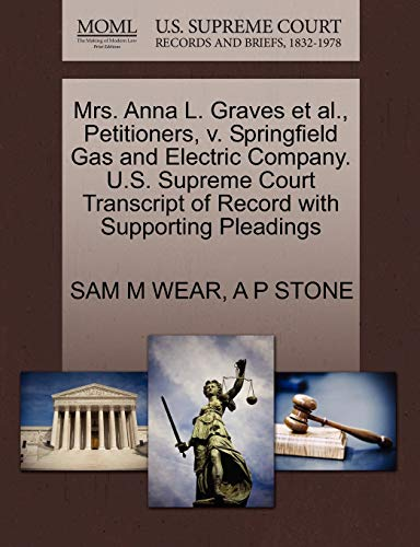 Mrs. Anna L. Graves et al., Petitioners, v. Springfield Gas and Electric Company. U.S. Supreme ...
