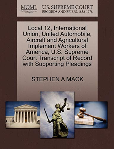 Local 12, International Union, United Automobile, Aircraft and Agricultural Implement Workers of ...