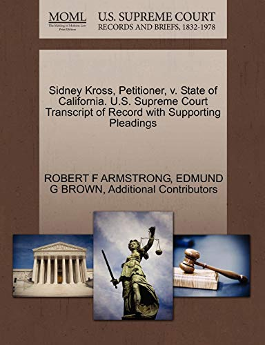 Sidney Kross, Petitioner, v. State of California. U.S. Supreme Court Transcript of Record with ...