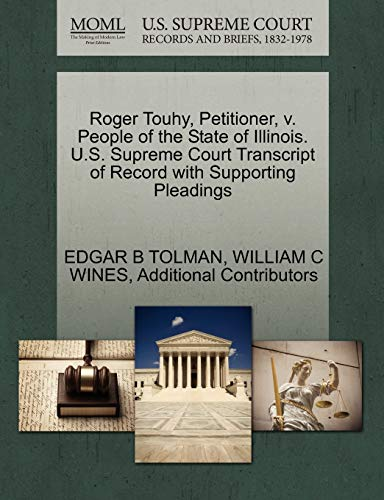 9781270395003: Roger Touhy, Petitioner, v. People of the State of Illinois. U.S. Supreme Court Transcript of Record with Supporting Pleadings