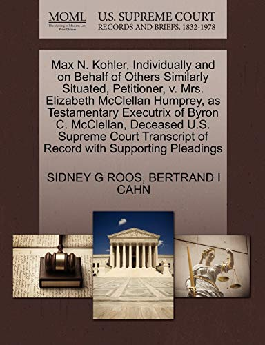 Max N. Kohler, Individually and on Behalf of Others Similarly Situated, Petitioner, V. Mrs. ...