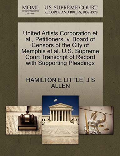 United Artists Corporation et al., Petitioners, v. Board of Censors of the City of Memphis et al. ...