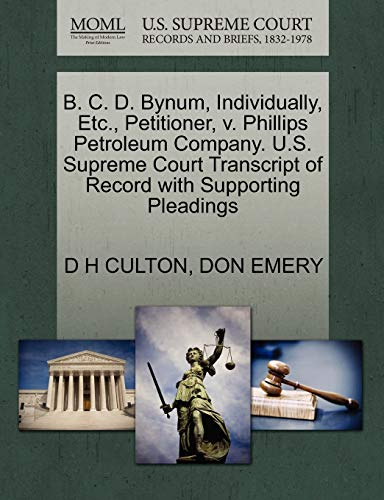 B. C. D. Bynum, Individually, Etc., Petitioner, v. Phillips Petroleum Company. U.S. Supreme Court ...