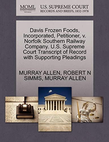 Davis Frozen Foods, Incorporated, Petitioner, v. Norfolk Southern Railway Company. U.S. Supreme ...