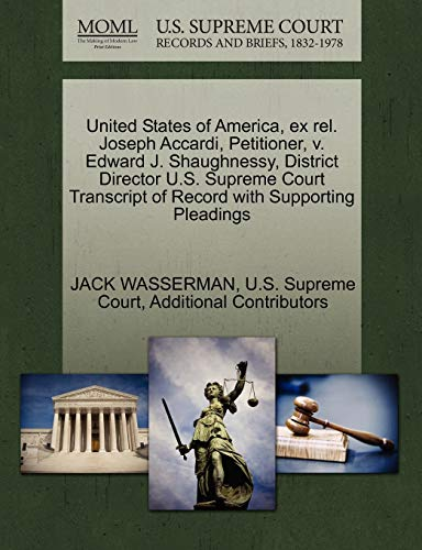 United States of America, ex rel. Joseph Accardi, Petitioner, v. Edward J. Shaughnessy, District ...