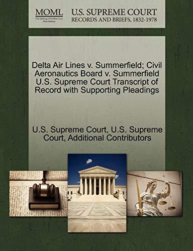 Delta Air Lines V. Summerfield Civil Aeronautics Board V. Summerfield U.S. Supreme Court Transcript...