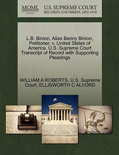 9781270400615: L.B. Binion, Alias Benny Binion, Petitioner, v. United States of America. U.S. Supreme Court Transcript of Record with Supporting Pleadings