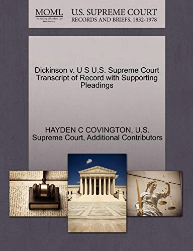Dickinson v. U S U.S. Supreme Court Transcript of Record with Supporting Pleadings: HAYDEN C ...