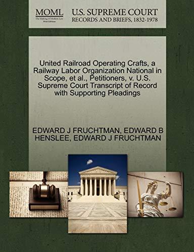 United Railroad Operating Crafts, a Railway Labor Organization National in Scope, et al., ...