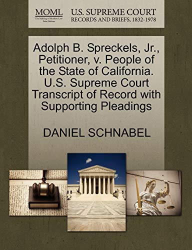 9781270407546: Adolph B. Spreckels, Jr., Petitioner, v. People of the State of California. U.S. Supreme Court Transcript of Record with Supporting Pleadings