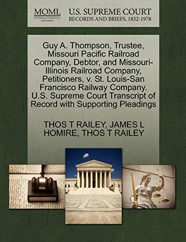 Guy A. Thompson, Trustee, Missouri Pacific Railroad Company, Debtor, and Missouri-Illinois Railroad...