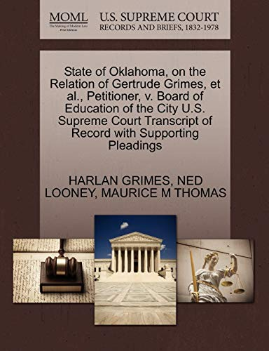 State of Oklahoma, on the Relation of Gertrude Grimes, et al., Petitioner, v. Board of Education of...