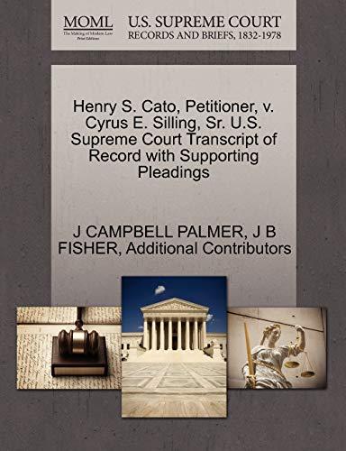 Henry S. Cato, Petitioner, v. Cyrus E. Silling, Sr. U.S. Supreme Court Transcript of Record with ...