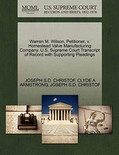 Warren M. Wilson, Petitioner, v. Homestead Valve: JOSEPH S.D. CHRISTOF,
