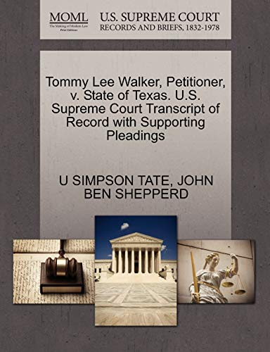Tommy Lee Walker, Petitioner, v. State of Texas. U.S. Supreme Court Transcript of Record with ...