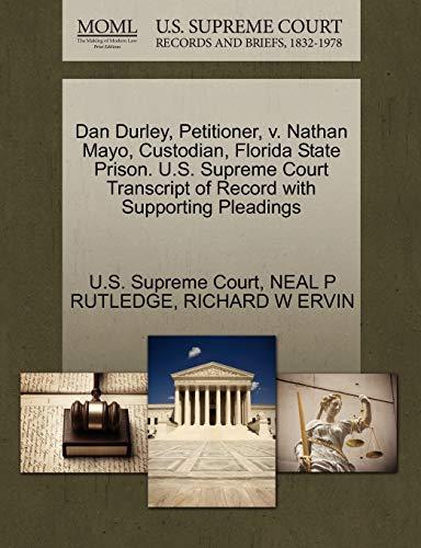 Dan Durley, Petitioner, v. Nathan Mayo, Custodian, Florida State Prison. U.S. Supreme Court ...