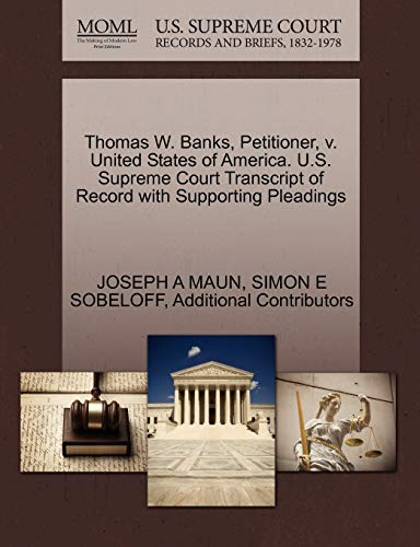 Thomas W. Banks, Petitioner, v. United States of America. U.S. Supreme Court Transcript of Record ...