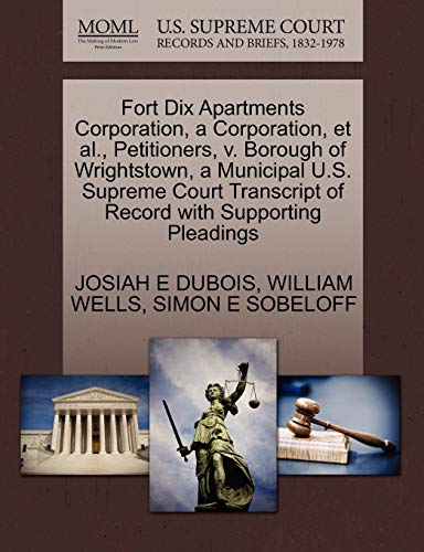 Fort Dix Apartments Corporation, a Corporation, et al., Petitioners, v. Borough of Wrightstown, a ...