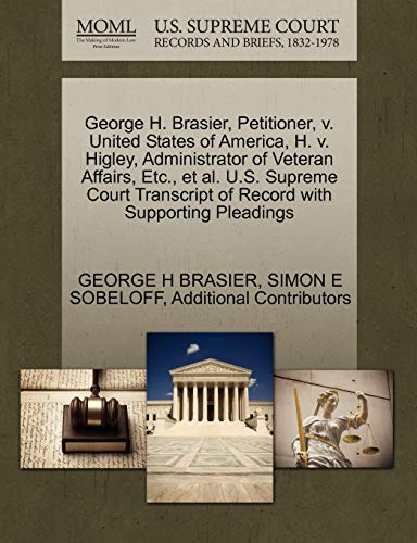 George H. Brasier, Petitioner, v. United States of America, H. v. Higley, Administrator of Veteran ...