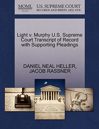 Light v. Murphy U.S. Supreme Court Transcript of Record with Supporting Pleadings: JACOB RASSNER