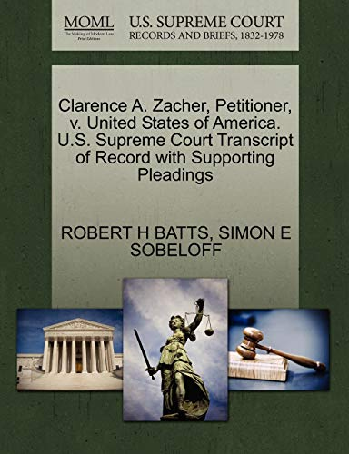 Clarence A. Zacher, Petitioner, v. United States of America. U.S. Supreme Court Transcript of ...